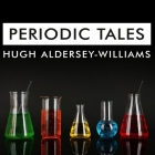 Periodic Tales: A Cultural History of the Elements, from Arsenic to Zinc Cover Image