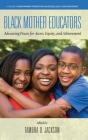 Black Mother Educators: Advancing Praxis for Access, Equity and Achievement (Contemporary Perspectives on Access) Cover Image