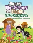 Jimmy The Granny and Pachi in the loving farm: Children bedtime stories book Cover Image