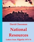 National Resources: Letters from Algeria 1973 -74 Cover Image