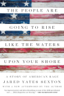 The People Are Going to Rise Like the Waters Upon Your Shore: A Story of American Rage Cover Image