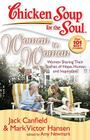 Chicken Soup for the Soul: Woman to Woman: Women Sharing Their Stories of Hope, Humor, and Inspiration Cover Image
