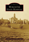 Worcester State Hospital (Images of America) Cover Image