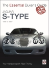 Jaguar S-Type: 1999 to 2007 (The Essential Buyer's Guide) Cover Image
