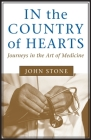 In the Country of Hearts: Journeys in the Art of Medicine Cover Image
