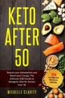 Keto After 50: Restart Your Metabolism and Boost Your Energy; The Ultimate 2020 Guide to Ketogenic Diet for Seniors Over 50 - Lose We Cover Image