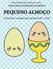 Livro para colorir para crianças de 7+ anos (Pequeno almoço): Este livro tem 40 páginas coloridas sem stress para reduzir a frustração e melhorar a co Cover Image