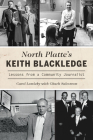 North Platte's Keith Blackledge: Lessons from a Community Journalist Cover Image