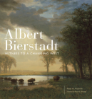 Albert Bierstadt, Volume 30: Witness to a Changing West Cover Image
