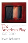 The American Play: 1787-2000 Cover Image