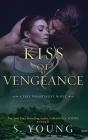 Kiss of Vengeance: A True Immortality Novel Cover Image
