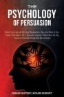 The Psychology of Persuasion: Boost Your Ego with NLP and Manipulation: How and When to Use Those Techniques. Be a Stronger Empath, Understand the B Cover Image