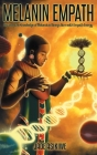 The Melanin Empath: Discover the Knowledge of Melanated Beings Born With Empath Energy Cover Image