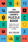 The Language Lover's Puzzle Book: Perple_ing Le_ical Patterns to Unmi_ and Ve_ing Synta_ to Outfo_ Cover Image