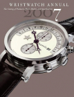 Wristwatch Annual 2007: The Catalog of Producers, Models, and Specifications Cover Image