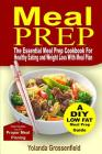 Meal Prep: The Essential Meal Prep Cookbook for Healthy Eating and Weight Loss with Meal Plan Cover Image