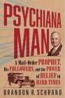 Psychiana Man: A Mail-Order Prophet, His Followers, and the Power of Belief in Hard Times Cover Image