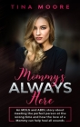 Mommy's Always Here: An MDLG and ABDL story about meeting the perfect person at the wrong time and how the love of a Mommy can help heal al Cover Image