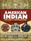 American Indian Design & Decoration (Dover Pictorial Archives) Cover Image