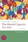 Blackstone's Guide to the Mental Capacity ACT 2005 (Blackstone's Guides) Cover Image