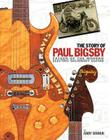 The Story of Paul Bigsby: Father of the Modern Electric Solidbody Guitar [With CD (Audio)] Cover Image