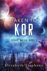 Taken to Kor: A Space Pirate Romance (Xiveri Mates Book 5) Cover Image
