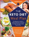 Keto Diet Meal Plan: The Beginners Guide to Understand How to Choose the Right ketogenic Meal Plan for You. Find Out How You Can Lose Weigh Cover Image