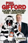 Loose Amongst the Legends: A Memoir Cover Image