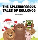 The Splendiferous Tales of Bollowog Cover Image