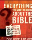Everything You Want to Know about the Bible: Well...Maybe Not Everything but Enough to Get You Started Cover Image