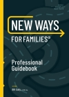 New Ways for Families Professional Guidebook: For Therapists, Lawyers, Judicial Officers and Mediators Cover Image