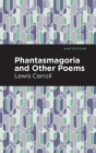 Phantasmagoria and Other Poems Cover Image
