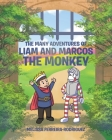 The Many Adventures of Liam and Marcos the Monkey Cover Image