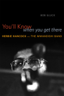 You'll Know When You Get There: Herbie Hancock and the Mwandishi Band Cover Image