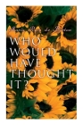 Who Would Have Thought It?: My Story of the American Civil War (Autobiographical Novel) Cover Image