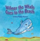 Wilmer the Whale to the Beach Cover Image