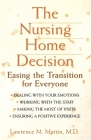 The Nursing Home Decision: Easing the Transition for Everyone Cover Image