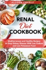 Renal Diet Cookbook: Mediterranean and Healthy Recipes to Stop Kidney Disease With Low Sodium and Low Potassium Food Cover Image