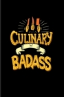 Coulinary Badass: Funny Cooking Quotes 2020 Planner - Weekly & Monthly Pocket Calendar - 6x9 Softcover Organizer - For Foodies & Master Cover Image