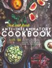 Fast & Fresh Anti-Inflammatory Cookbook: 150 Delicious Recipes To Reduce Inflammation, Restore Your Health & Make You Feel Amazing Cover Image