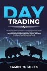 Day Trading: The strategy Bible to Invest in Leveraging Options, Stocks, Forex, and Making the Most of Market Swings. The Ultimate Cover Image