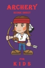 Archery Score Sheet For kids: Archery Log Book and Score Sheets Cover Image