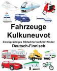 Deutsch-Finnisch Fahrzeuge/Kulkuneuvot Zweisprachiges Bildwörterbuch für Kinder Cover Image