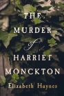 The Murder of Harriet Monckton Cover Image