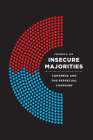 Insecure Majorities: Congress and the Perpetual Campaign Cover Image