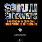 Somali Sideways: : Photobook in Changing Perceptions of the Somalis Cover Image