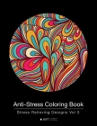 Anti-Stress Coloring Book: Stress Relieving Designs Vol 3 Cover Image