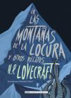En las montañas de la locura: y otros relatos (Clásicos ilustrados) Cover Image