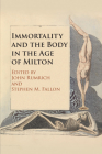 Immortality and the Body in the Age of Milton Cover Image