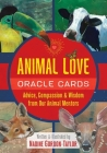 Animal Love Oracle Cards: Advice, Compassion, and Wisdom from Our Animal Mentors Cover Image